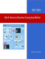 Quantum Computing Market North America 2017-2024 Cover