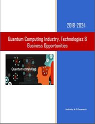 Quantum Computing Industry Technologies Business Opportunities 2018-2024 Feb.