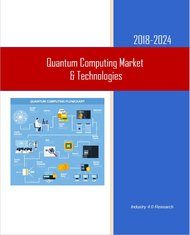 Quantum Computing Markets Technologies 2018-2024 Feb.